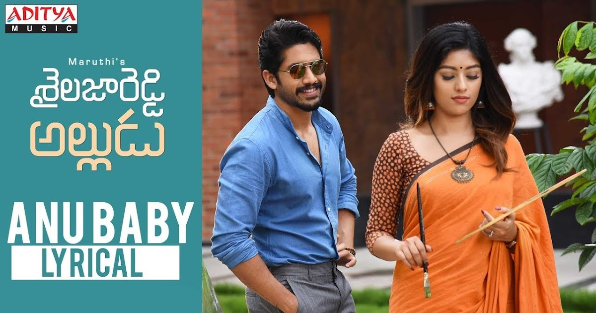 Anu Baby Song Lyrics from Shailaja Reddy Alludu | Naga ...