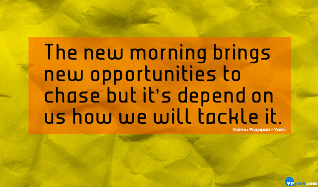 The new morning brings new opportunities to chase inspiring quotes