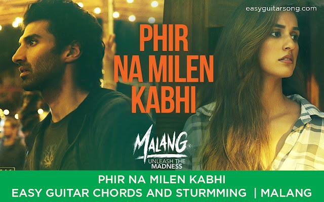 Phir Na Milen Kabhi Easy Guitar Chords and sturmming  | Malang