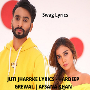 JUTI JHARRKE LYRICS - HARDEEP GREWAL | AFSANA KHAN