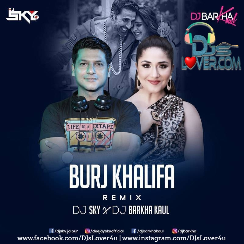 Burj Khalifa Remix DJ Barkha Kaul x DJ Sky