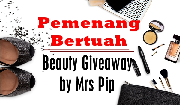 Pemenang Bertuah Beauty Giveaway by Mrs Pip
