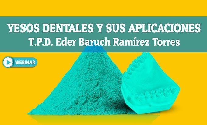 WEBINAR: Yesos Dentales y sus aplicaciones - T.P.D. Eder Baruch Ramírez Torres