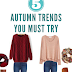 Five autumn trends you must try!