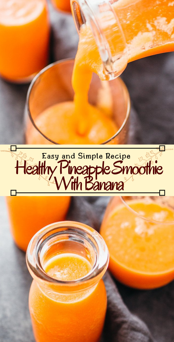 Healthy Pineapple Smoothie With Banana #healthydrink #easyrecipe #cocktail #smoothie