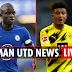 Man Utd in direct contact with N'Golo Kante, makes final bid for Jadon Sancho (how much?)