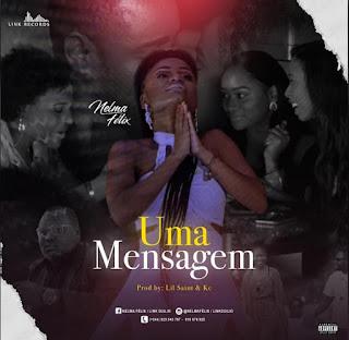 Nelma Félix - Uma Mensagem (Prod. Lil Saint & KC) [2020] (Download MP3)