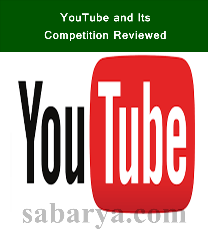 YouTube and Its Competition Reviewed,youtube main competitors,youtube competitors list,youtube competitors 2017,youtube competitors 2016,biggest competitors of youtube,youtube competitor 2017,are there any competitors to youtube,youtube competitor analysis