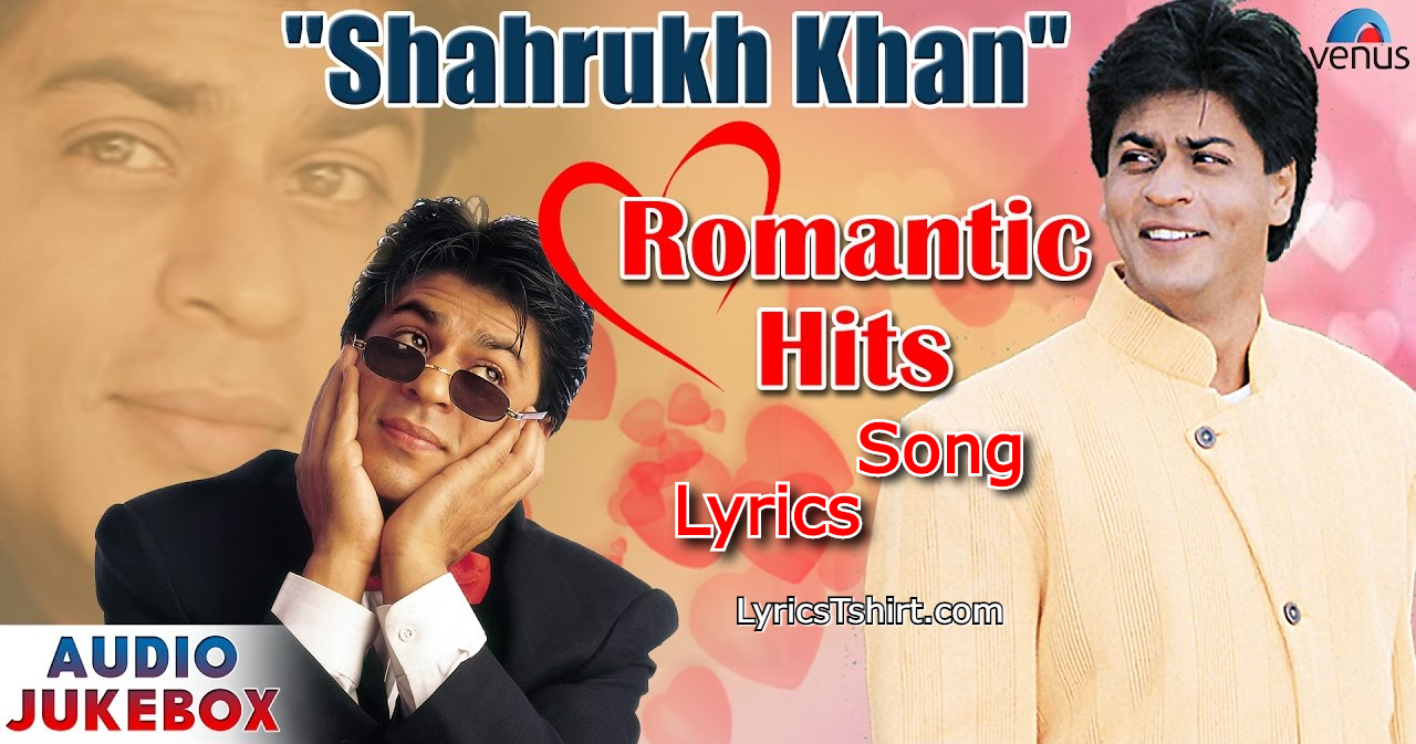 Shahrukh Khan Song Lyrics in Hindi