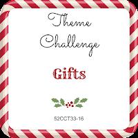 52CCT Theme Challenge - Gifts