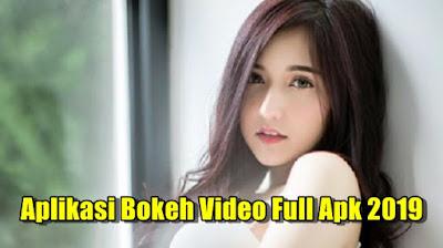 Download Aplikasi Bokeh Video Full Apk 2019