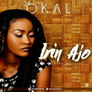 OKAL – IRIN AJO (THE JOURNEY)