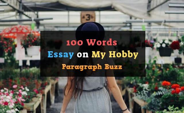 100 Words Essay on My Hobby