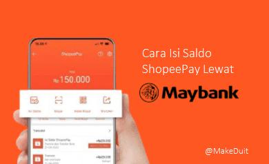 Cara Isi Saldo ShopeePay Lewat Maybank [Mudah]