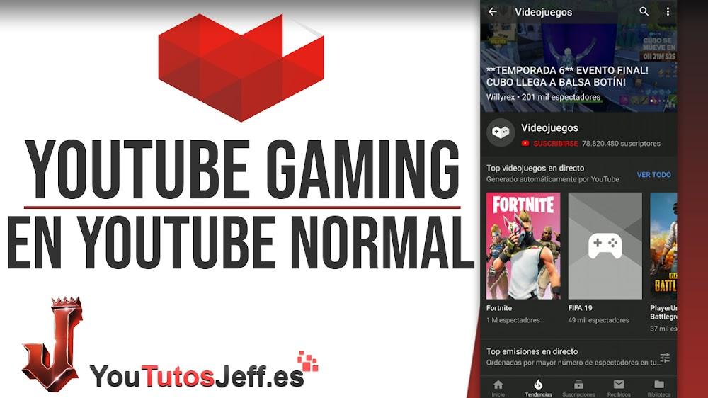 Acceder a Youtube Gaming desde la Aplicación Normal de Youtube - Trucos Youtube