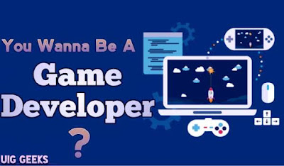 How to Become a Game Developer in India - UIG Geeks
