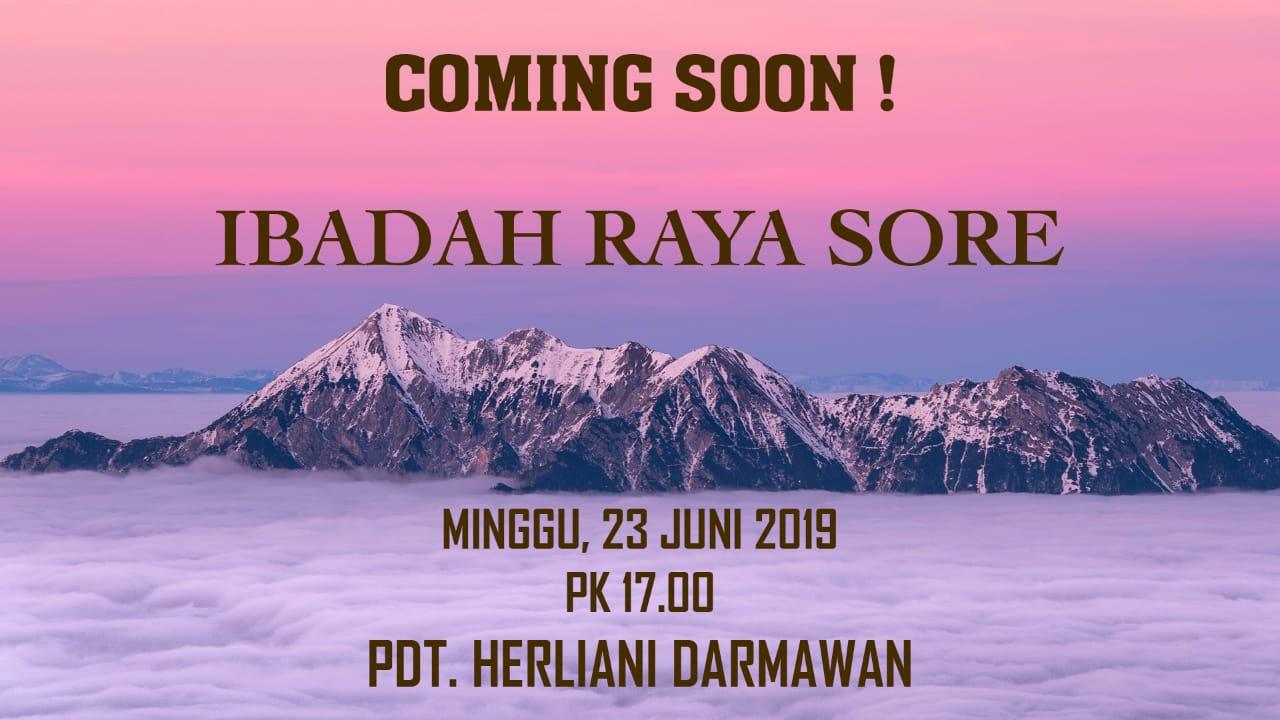 Ibadah Sore 23 Juni 2019 Jam 17.00 WIB