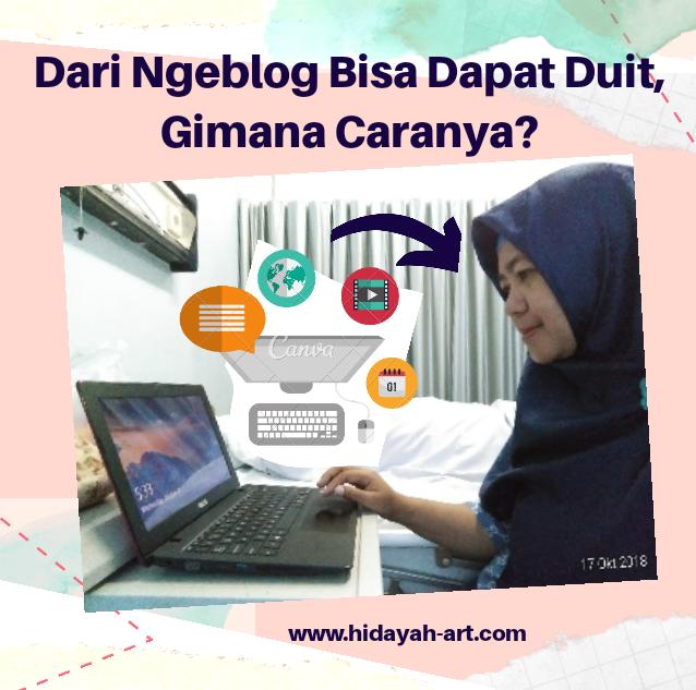 Dari Ngeblog Bisa Dapat Duit, Gimana Caranya?