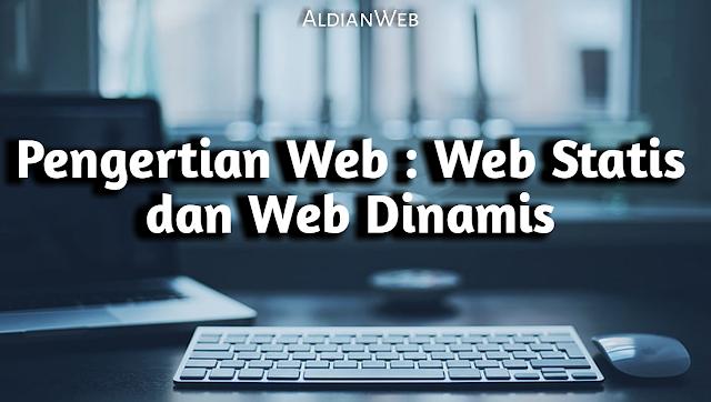 Pengertian Web : Web Statis dan Web Dinamis