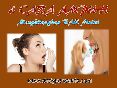 6 Cara Ampuh Menghilangkan Bau Mulut