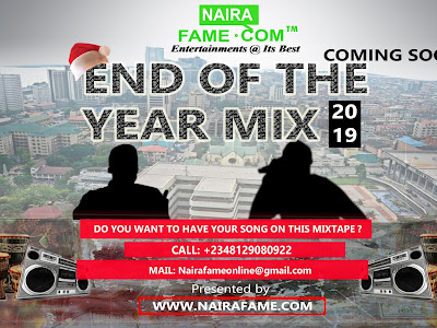 "HOW TO GET YOUR SONG ON NAIRAFAME ""END OF THE YEAR MIX"""