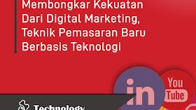 Membongkar Kekuatan Dari Digital Marketing, Teknik Pemasaran Baru Berbasis Teknologi