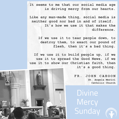 Social Media and Mercy quote from Divine Mercy Sunday at St. Angela Merici Catholic Church