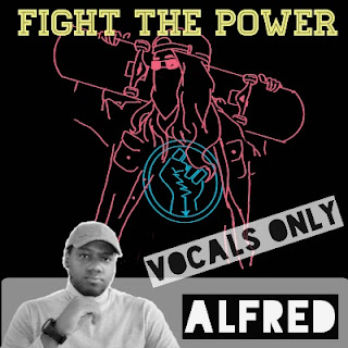 Fight The Power (Vocals Only) : Rap Music Album By Alfred
