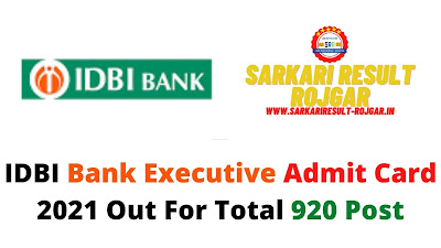 IDBI Bank Executive Admit Card 2021 Out For Total 920 Post