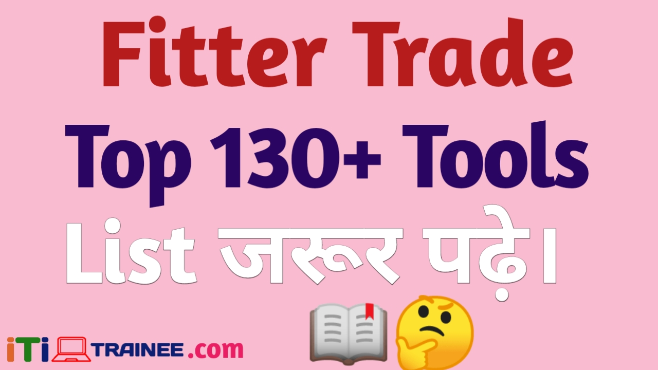 Top130+ Tool List | ITI Fitter Trade Tools List Name