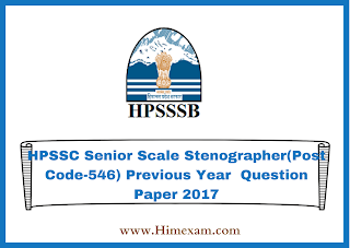 HPSSC Senior Scale Stenographer(Post Code-546) Previous Year  Question Paper 2017