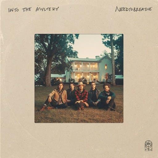 Music: Into The Mystery by NEEDTOBREATHE