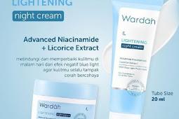Review Wardah Lightening Night Cream Pemakaian Selama 5 Tahun