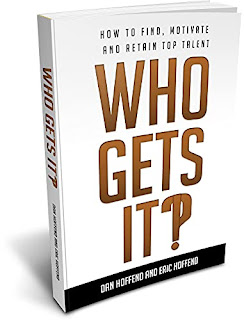 Who Gets It?!: How To Find, Motivate and Retain Top Talent book promotion sites Dan and Eric Hoffend