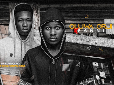 New Joint : Oluwa Orji X Fanni - Promise
