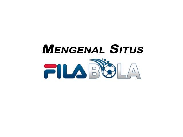 Mengenal Situs Filabola Agen Bandar Bola Online
