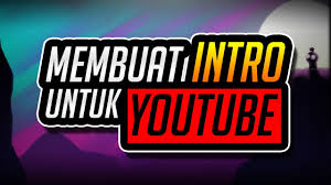 Cara Membuat Intro YouTube di HP Android dan Laptop