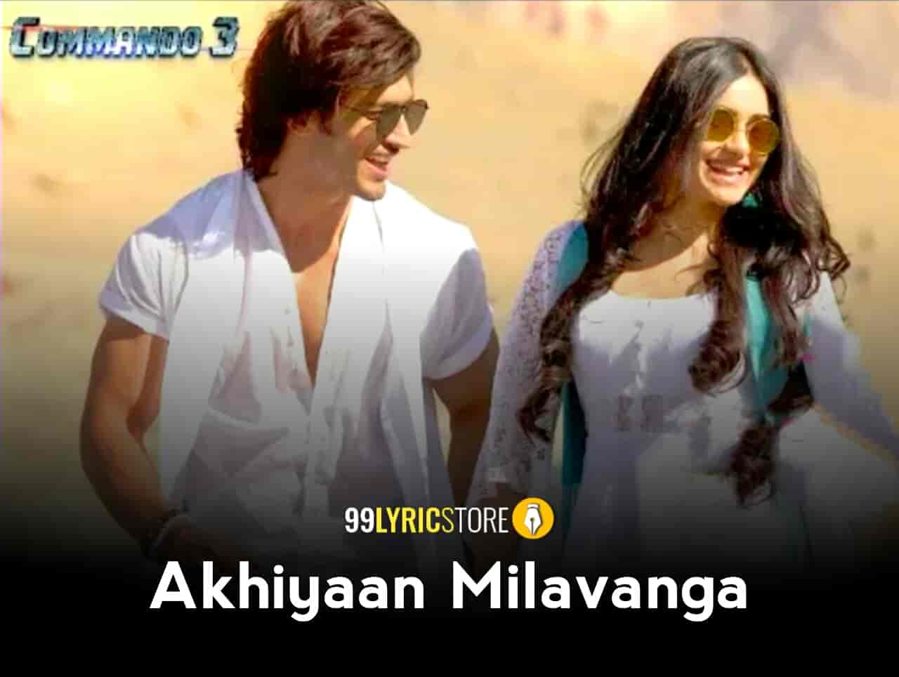 Akhiyaan Milavanga Commando 3 Song Images