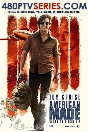 Download American Made (2017) 1GB Full Hindi Dual Audio Movie Download 720p Bluray Free Watch Online Full Movie Download Worldfree4u 9xmovies