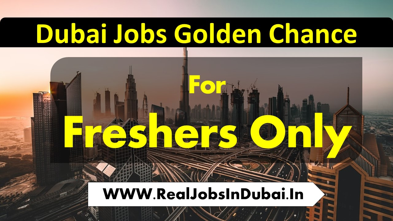fresher jobs in dubai, fresher jobs in dubai airport, fresher jobs in dubai for mechanical engineering,fresher jobs in dubai for engineering, fresher jobs in dubai for electrical engineer, fresher jobs in dubai for Indian, fresher jobs in dubai 2020,