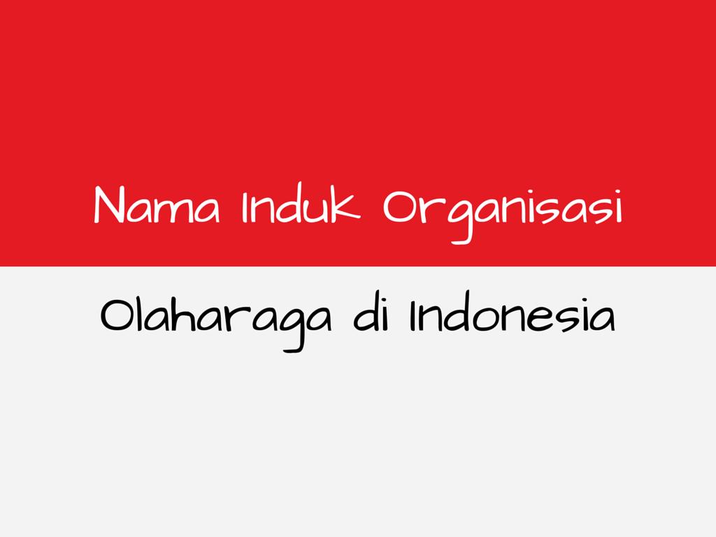 nama Organisasi Olahraga di Indonesia