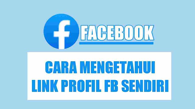 Cara Mengetahui Link FB sendiri