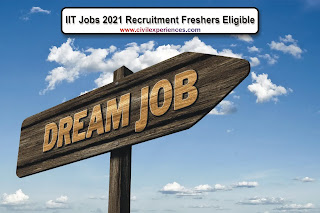 IIT Jobs 2021 Recruitment Freshers Eligible