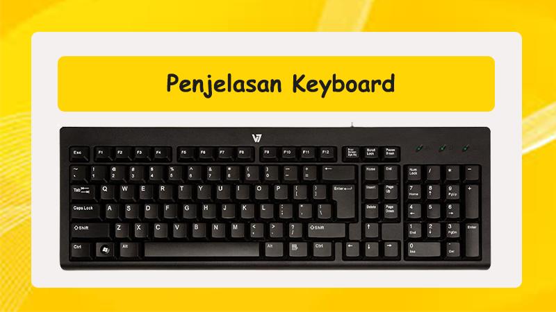 Pengertian, Jenis dan Fungsi - Fungsi Tombol Pada Keyboard