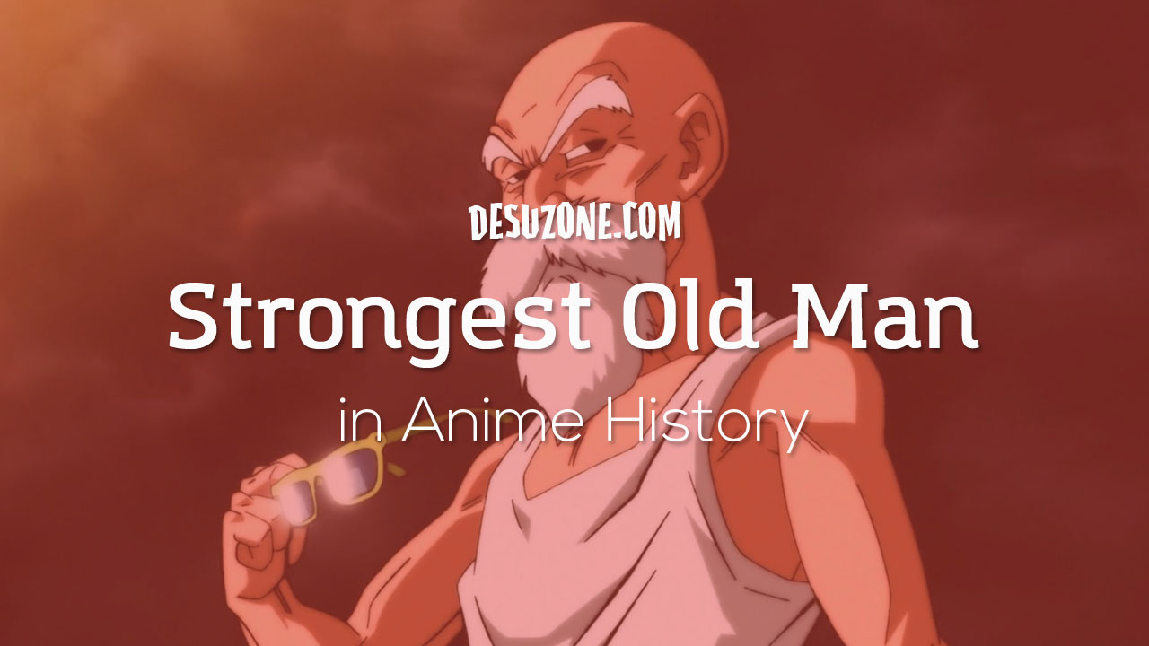 strongest old man in anime