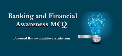 Banking And Financial Awareness MCQ- Set 21
