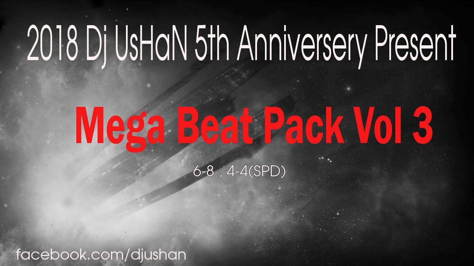 Beat Pack 2018 Dj UsHaN 5th Anniversary ~      :::::DJ UsHaN::::