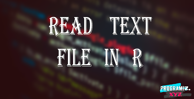 How to Read text file in R programming language