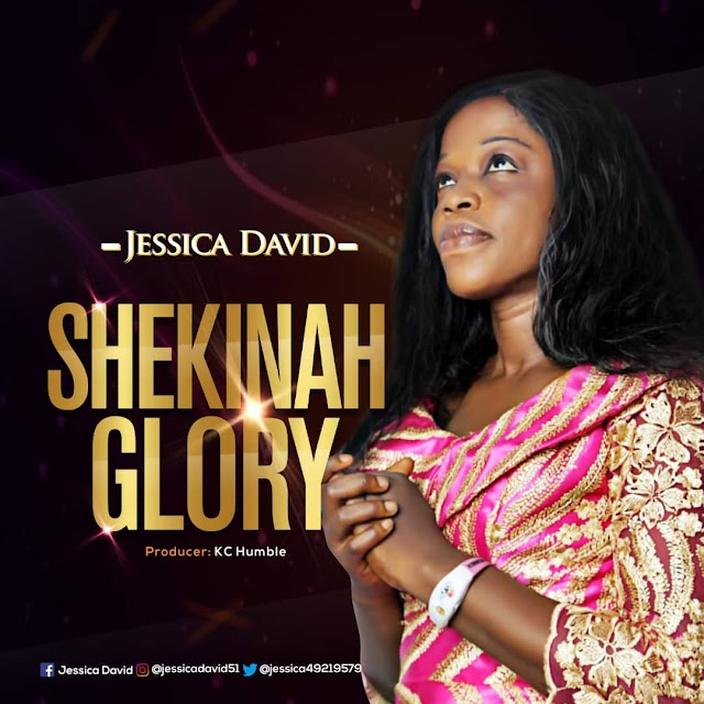 NEW MUSIC: SHEKINAH GLORY BY JESSICA DAVID |  PROD. KC HUMBLE @JESSICA49219579