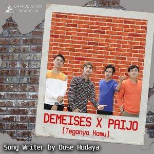Demeises - Teganya Kamu (feat. Paijo)